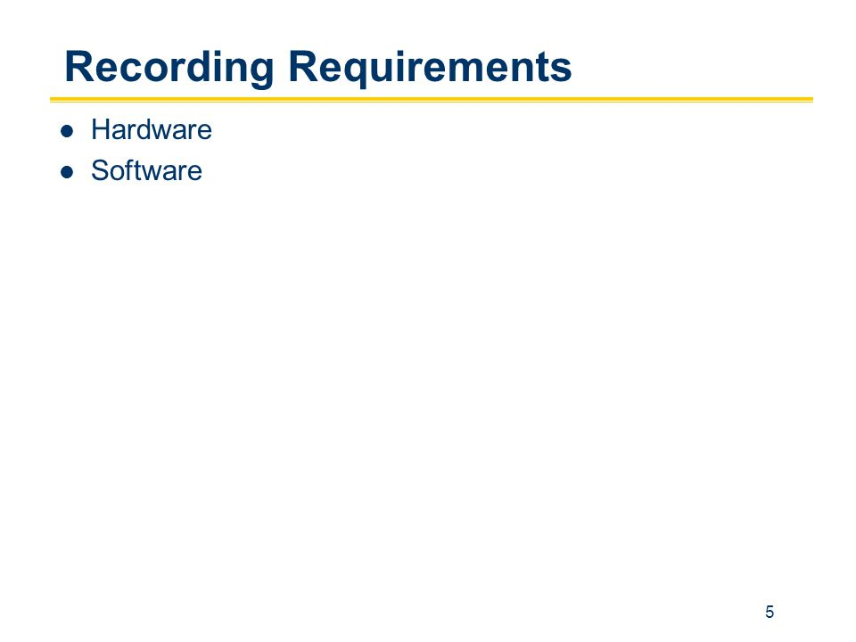 5 Recording Requirements Hardware Software