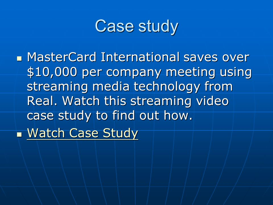 Case study MasterCard International saves over $10,000 per company meeting using streaming media technology from Real.