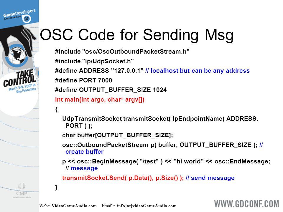 Web:: VideoGameAudio.com Email:: info{at}videoGameAudio.com OSC Code for Sending Msg #include