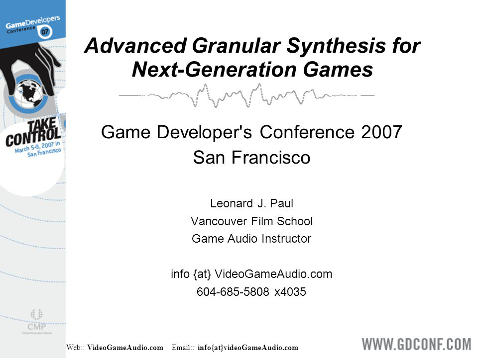 Web:: VideoGameAudio.com Email:: info{at}videoGameAudio.com Related Research ● Pure Data Compiler (pd2j2me) Compile PD code to Java http://www.uow.edu.au/~mh675/publications/nime_2005.pdf public void met0Bang() { double a; a = counter.bang(); a = a * 3; a = a / 4; }