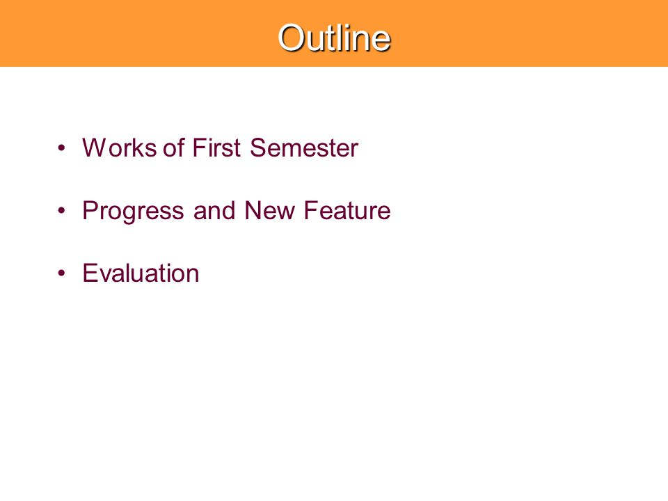 Outline Works of First Semester Progress and New Feature Evaluation