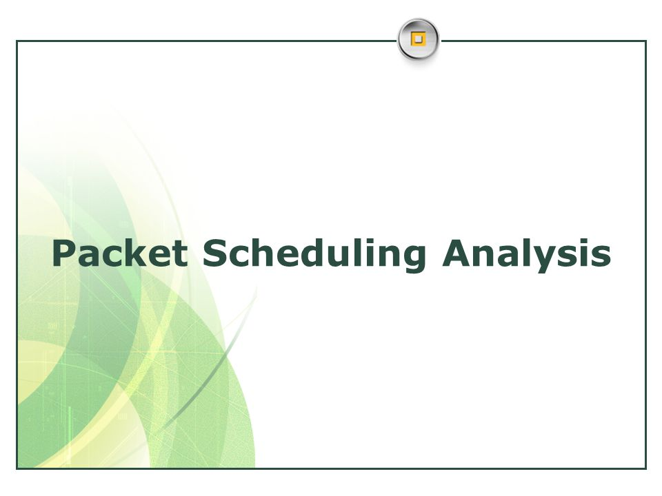 Packet Scheduling Analysis
