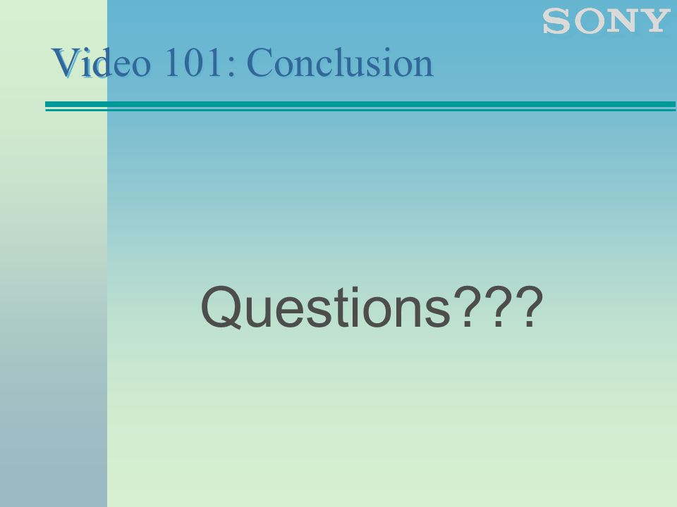 Video 101: Conclusion Questions???