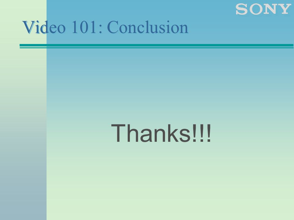 Video 101: Conclusion Thanks!!!