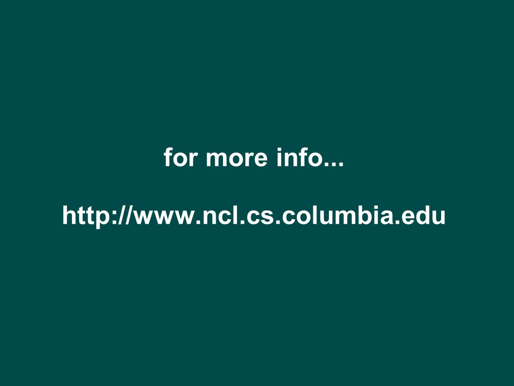 for more info... http://www.ncl.cs.columbia.edu