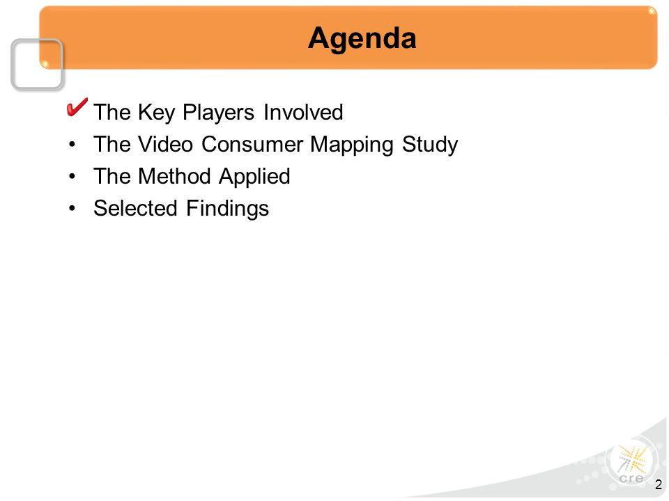 The Key Players Involved The Video Consumer Mapping Study The Method Applied Selected Findings Agenda 2