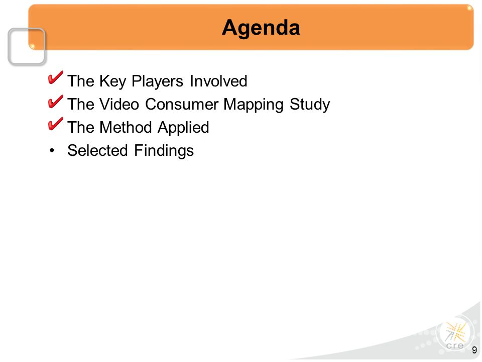 The Key Players Involved The Video Consumer Mapping Study The Method Applied Selected Findings Agenda 9