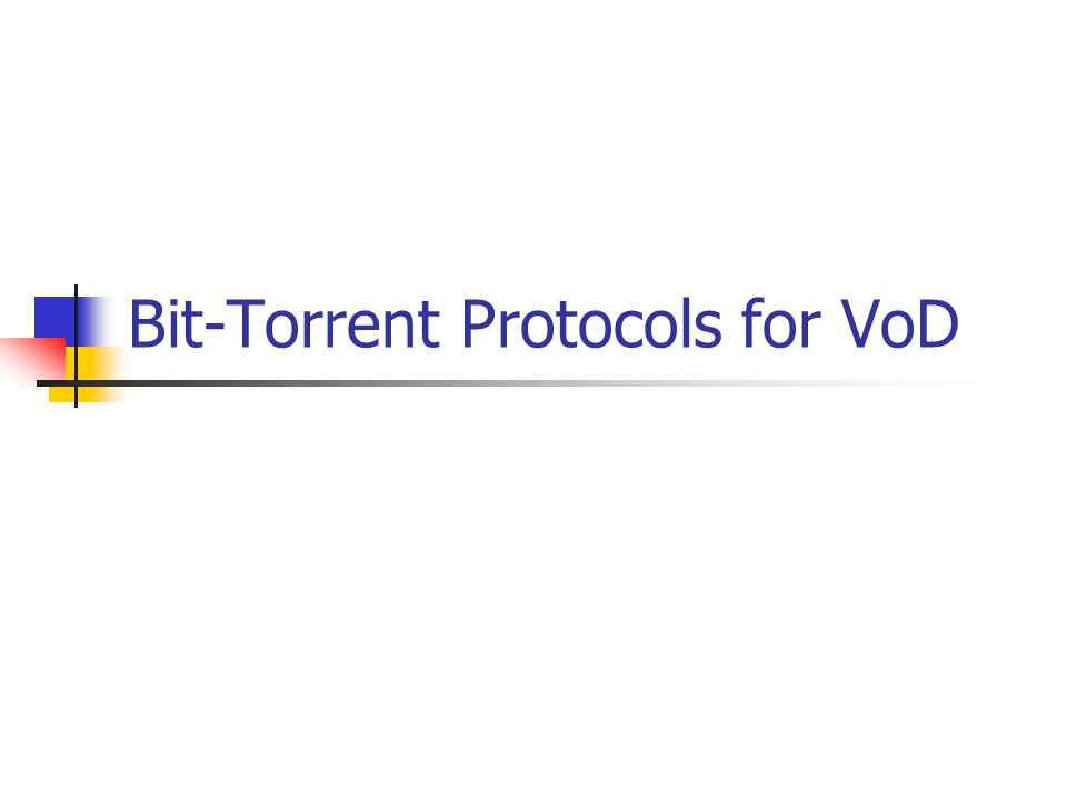 Bit-Torrent Protocols for VoD