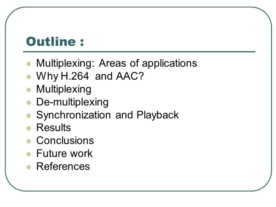 Multiplexing : Areas of applications DVB : DVB-C, DVB-T ATSC IPTV