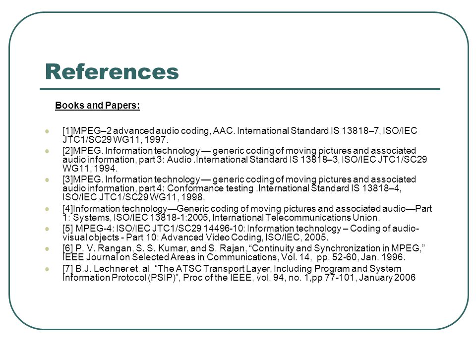 References Books and Papers: [1]MPEG–2 advanced audio coding, AAC.