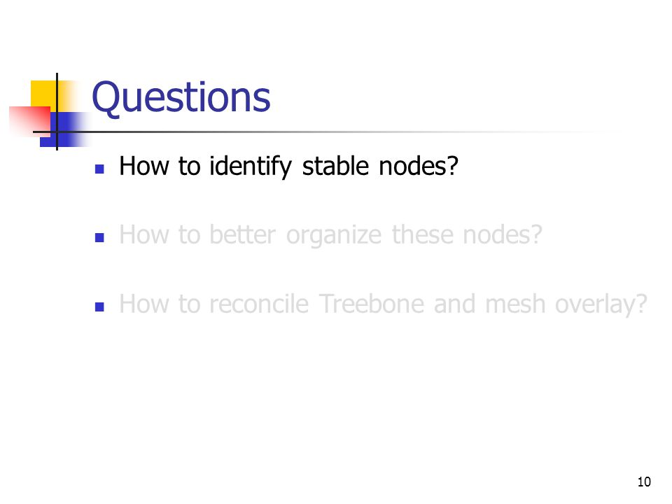 10 Questions How to identify stable nodes. How to better organize these nodes.