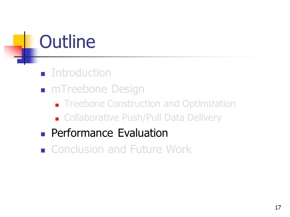 17 Outline Introduction mTreebone Design Treebone Construction and Optimization Collaborative Push/Pull Data Delivery Performance Evaluation Conclusion and Future Work