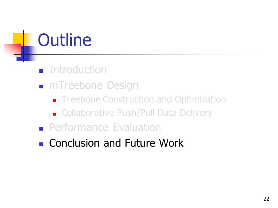 22 Outline Introduction mTreebone Design Treebone Construction and Optimization Collaborative Push/Pull Data Delivery Performance Evaluation Conclusion and Future Work