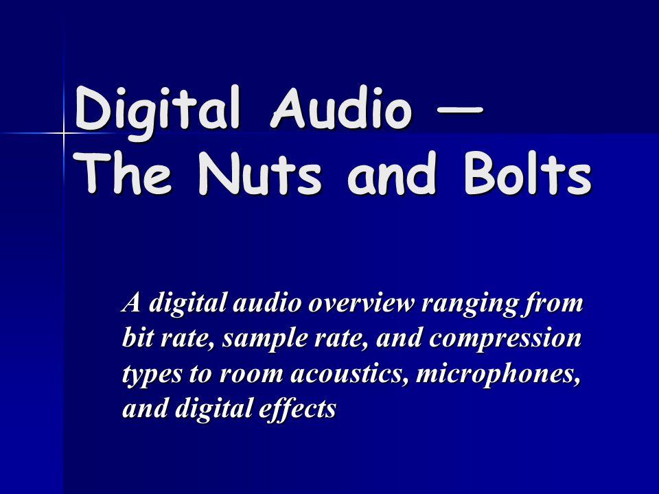 Digital Recording Process Encoding – Encoded for playback Encoding – Encoded for playback