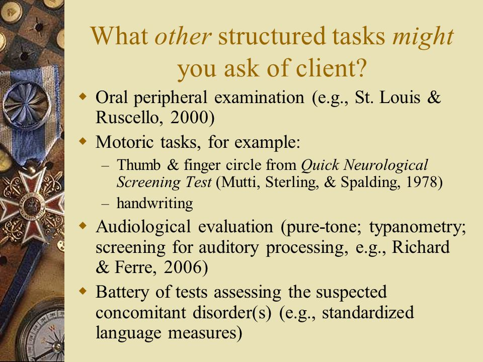 What other structured tasks might you ask of client.