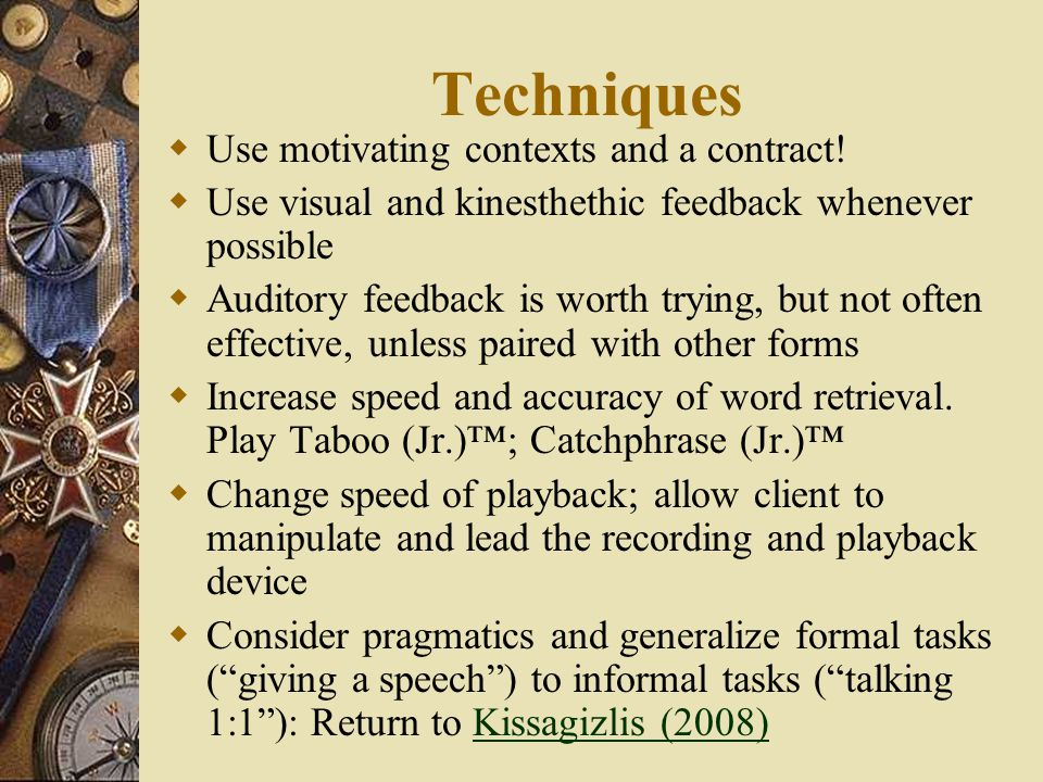 Techniques  Use motivating contexts and a contract.