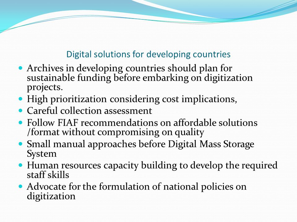 Digital solutions for developing countries Archives in developing countries should plan for sustainable funding before embarking on digitization projects.