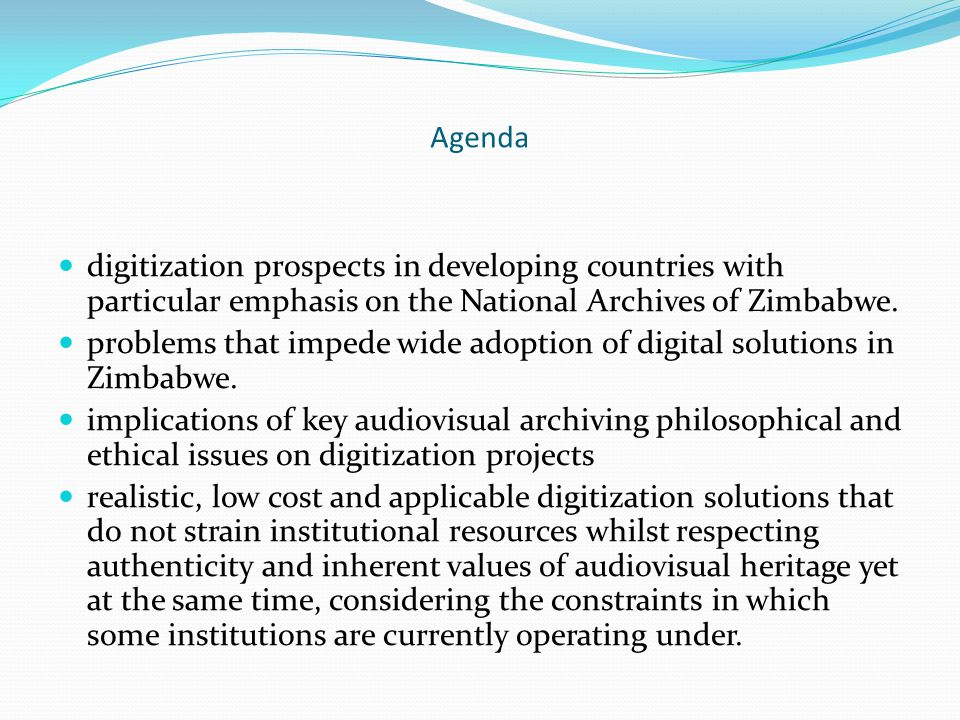 Agenda digitization prospects in developing countries with particular emphasis on the National Archives of Zimbabwe.