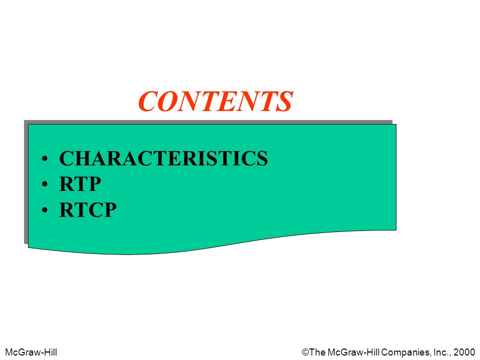 McGraw-Hill©The McGraw-Hill Companies, Inc., 2000 CONTENTS CHARACTERISTICS RTP RTCP