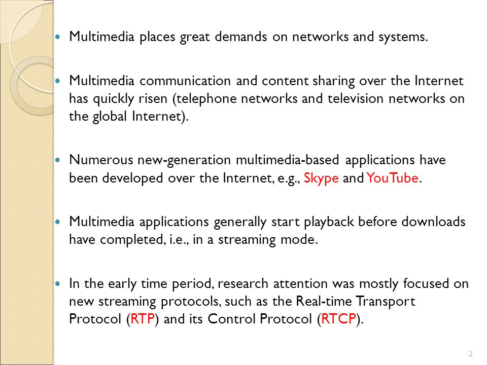 Multimedia places great demands on networks and systems.