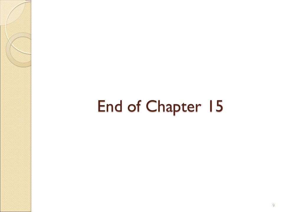 End of Chapter 15 9