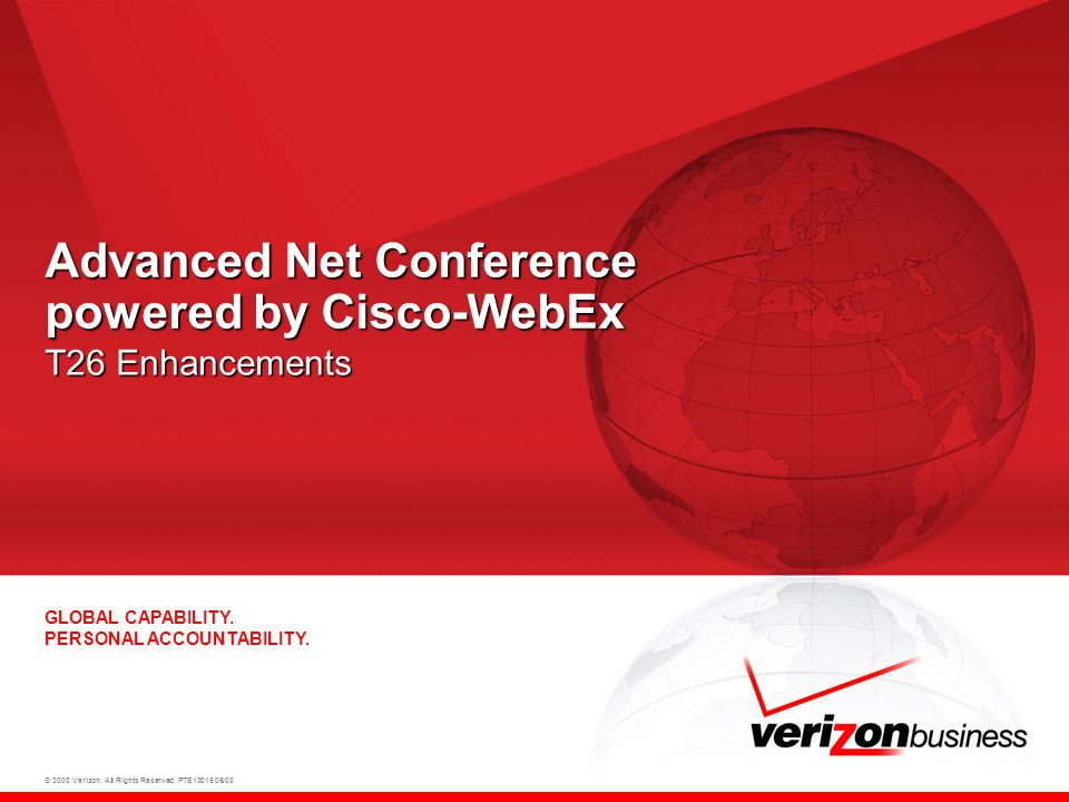 © 2008 Verizon.All Rights Reserved. PTE13015 06/08 GLOBAL CAPABILITY.