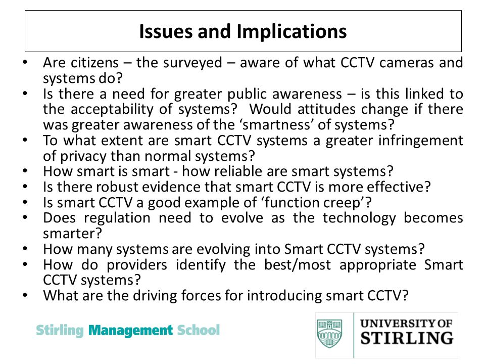 Issues and Implications Are citizens – the surveyed – aware of what CCTV cameras and systems do.