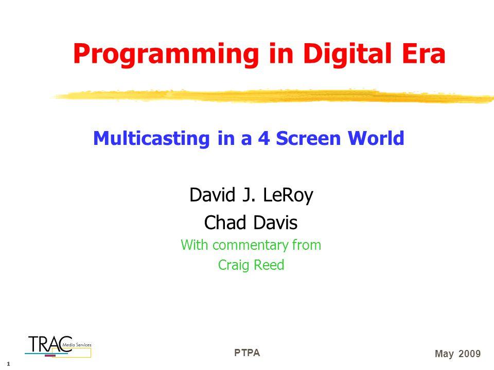 111 PTPA May 2009 Programming in Digital Era David J.