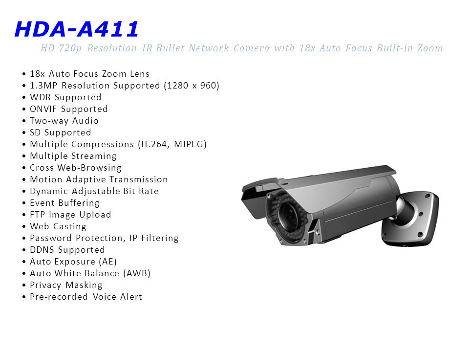 HDA-A411 HD 720p Resolution IR Bullet Network Camera with 18x Auto Focus Built-in Zoom 18x Auto Focus Zoom Lens 1.3MP Resolution Supported (1280 x 960