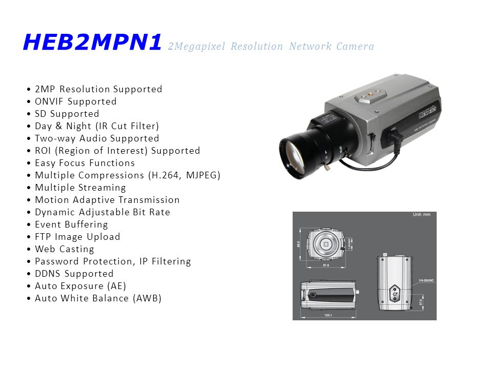 HEB2MPN1 2Megapixel Resolution Network Camera 2MP Resolution Supported ONVIF Supported SD Supported Day & Night (IR Cut Filter) Two-way Audio Supporte