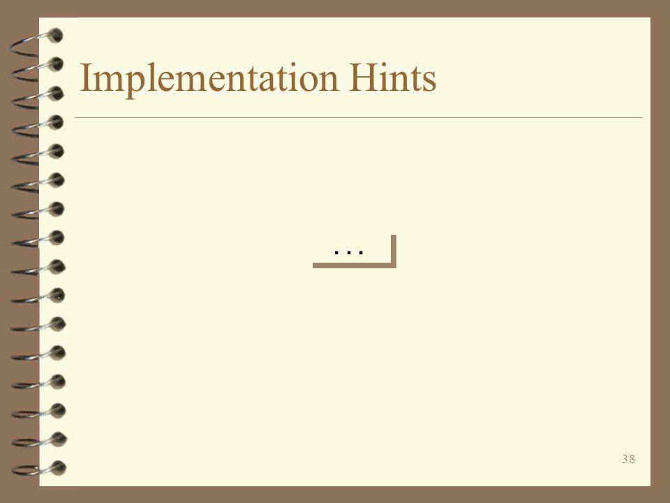 38 Implementation Hints...