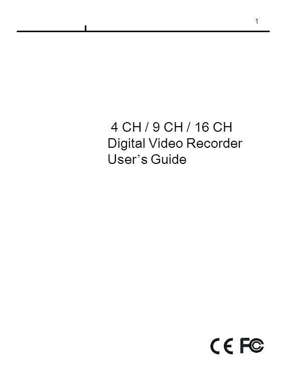 1 4 CH / 9 CH / 16 CH Digital Video Recorder User ' s Guide