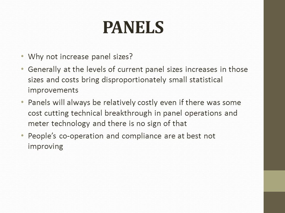 PANELS Why not increase panel sizes.