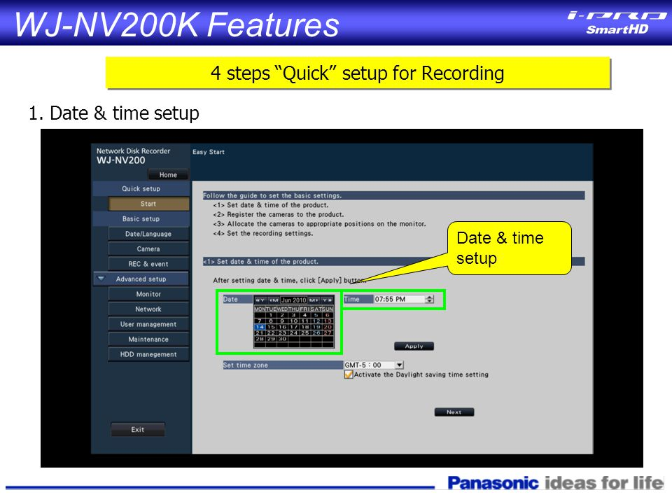 1. Date & time setup 4 steps Quick setup for Recording WJ-NV200K Features Date & time setup