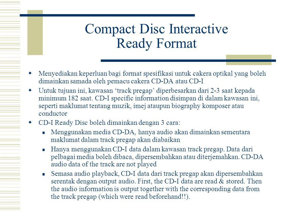 Compact Disc Interactive Ready Format  Menyediakan keperluan bagi format spesifikasi untuk cakera optikal yang boleh dimainkan samada oleh pemacu cakera CD-DA atau CD-I  Untuk tujuan ini, kawasan 'track pregap' diperbesarkan dari 2-3 saat kepada minimum 182 saat.