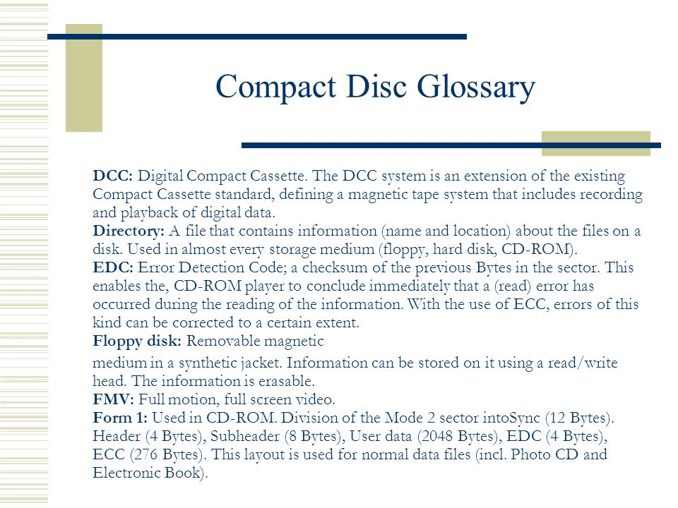 Compact Disc Glossary DCC: Digital Compact Cassette.