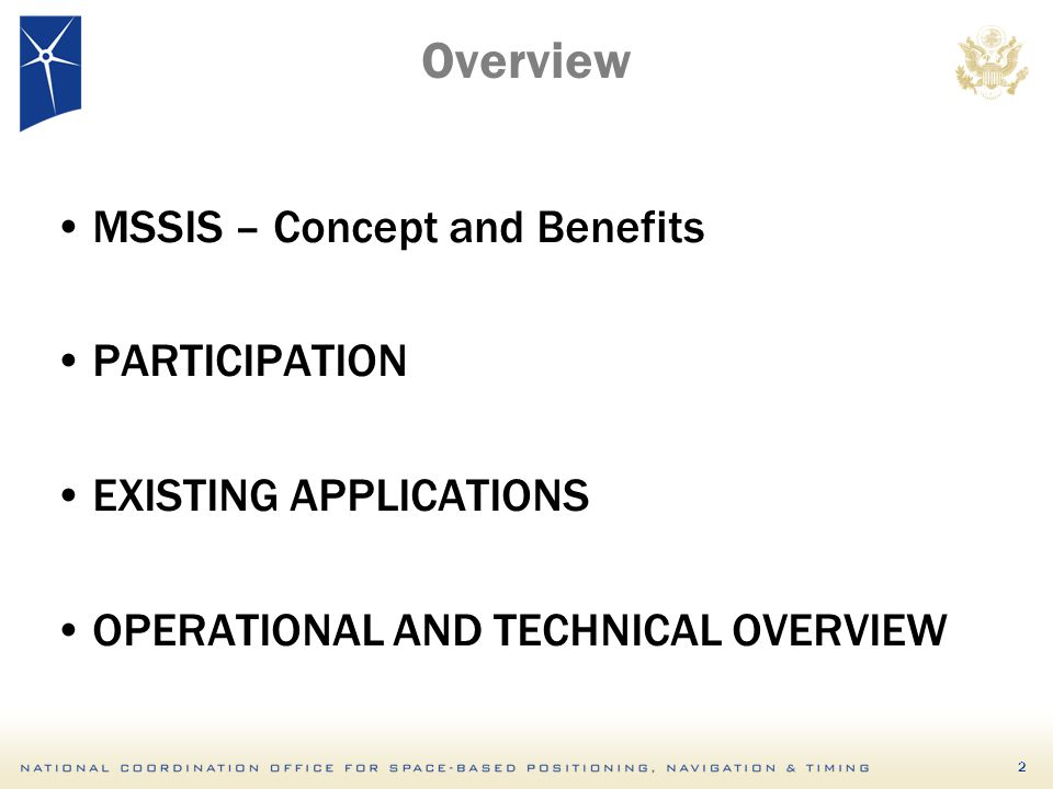2 Overview MSSIS – Concept and Benefits PARTICIPATION EXISTING APPLICATIONS OPERATIONAL AND TECHNICAL OVERVIEW