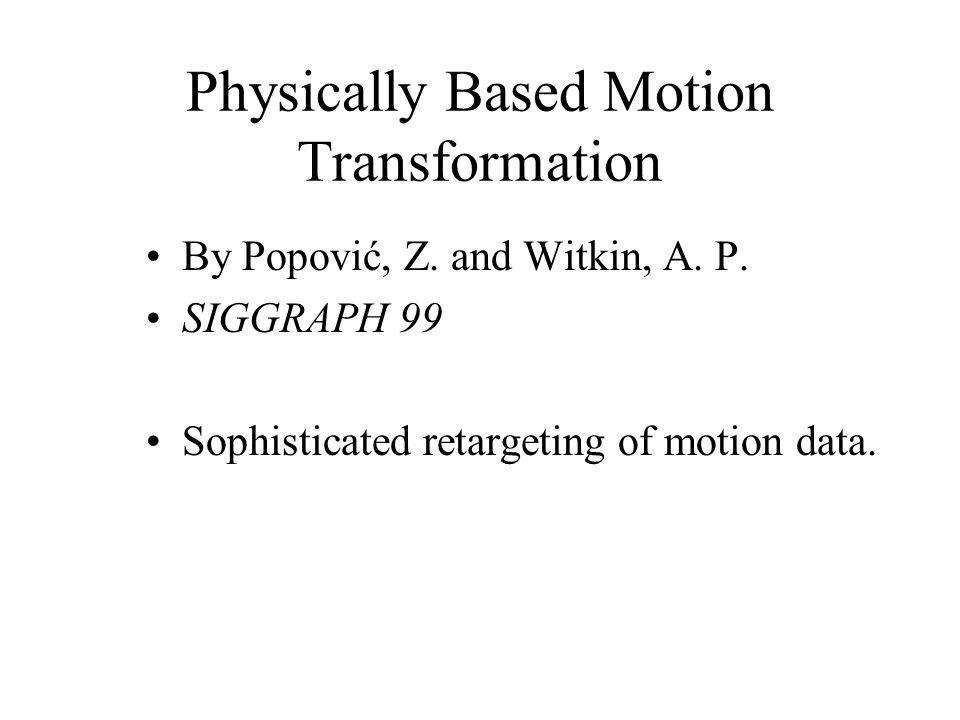 Physically Based Motion Transformation By Popović, Z.