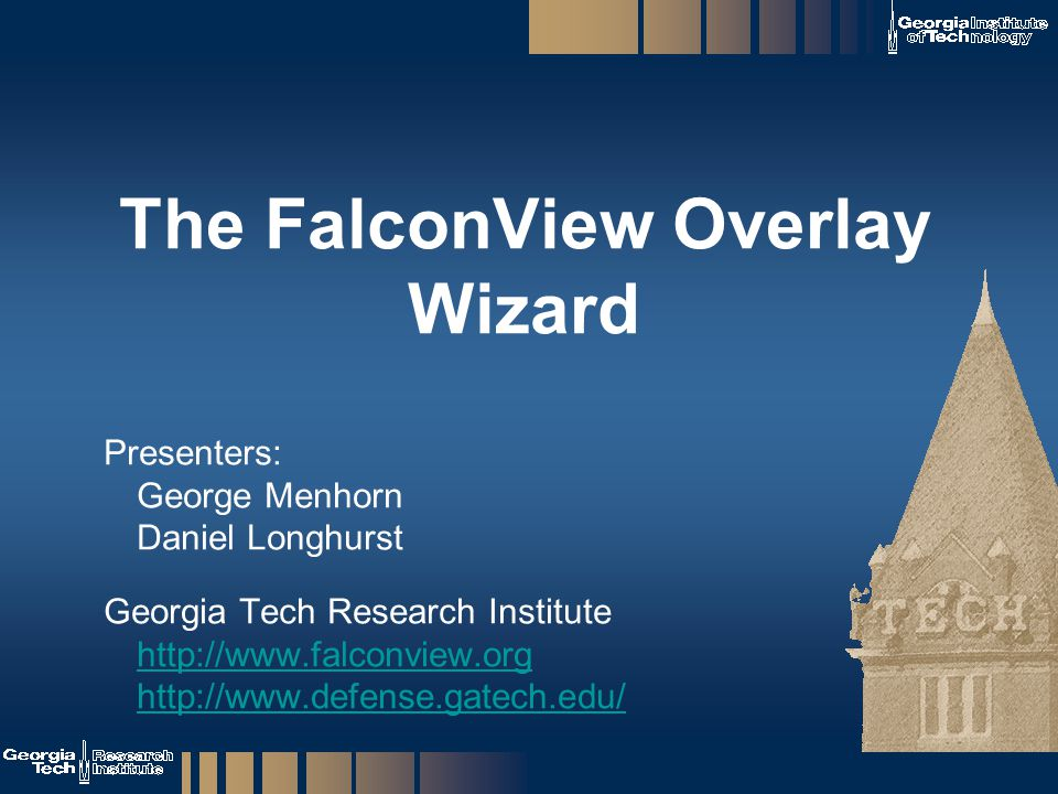 FVS 2010 FvOverlay Interfaces1 The FalconView Overlay Wizard Presenters: George Menhorn Daniel Longhurst Georgia Tech Research Institute http://www.fa