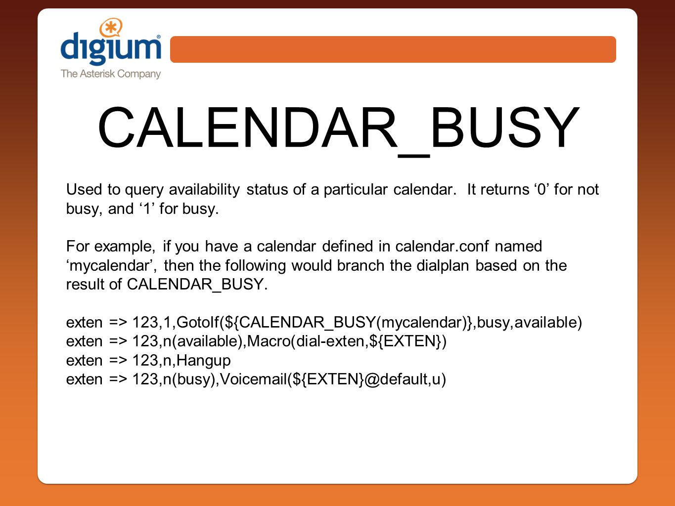 CALENDAR_BUSY Used to query availability status of a particular calendar.