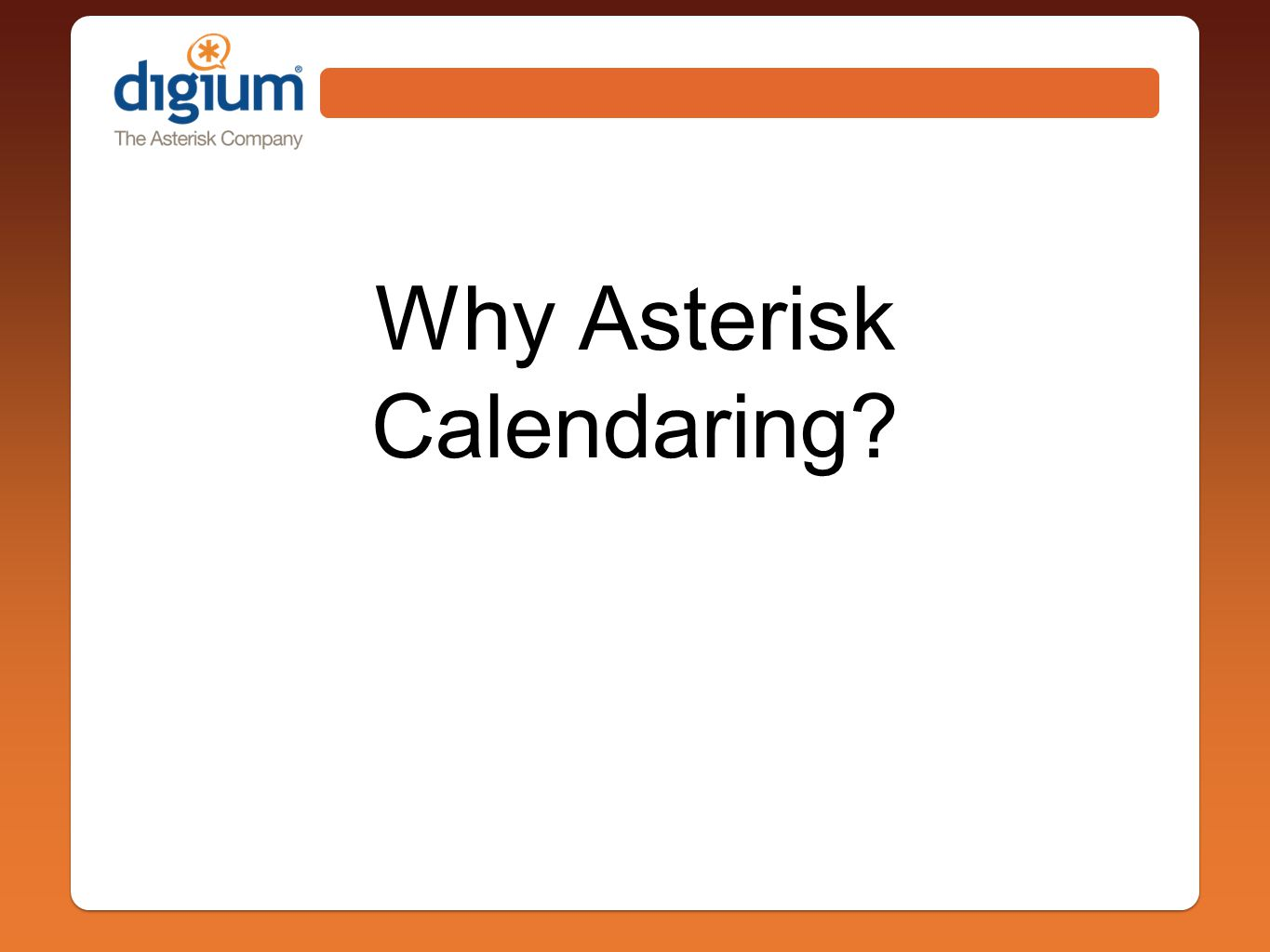 Why Asterisk Calendaring?