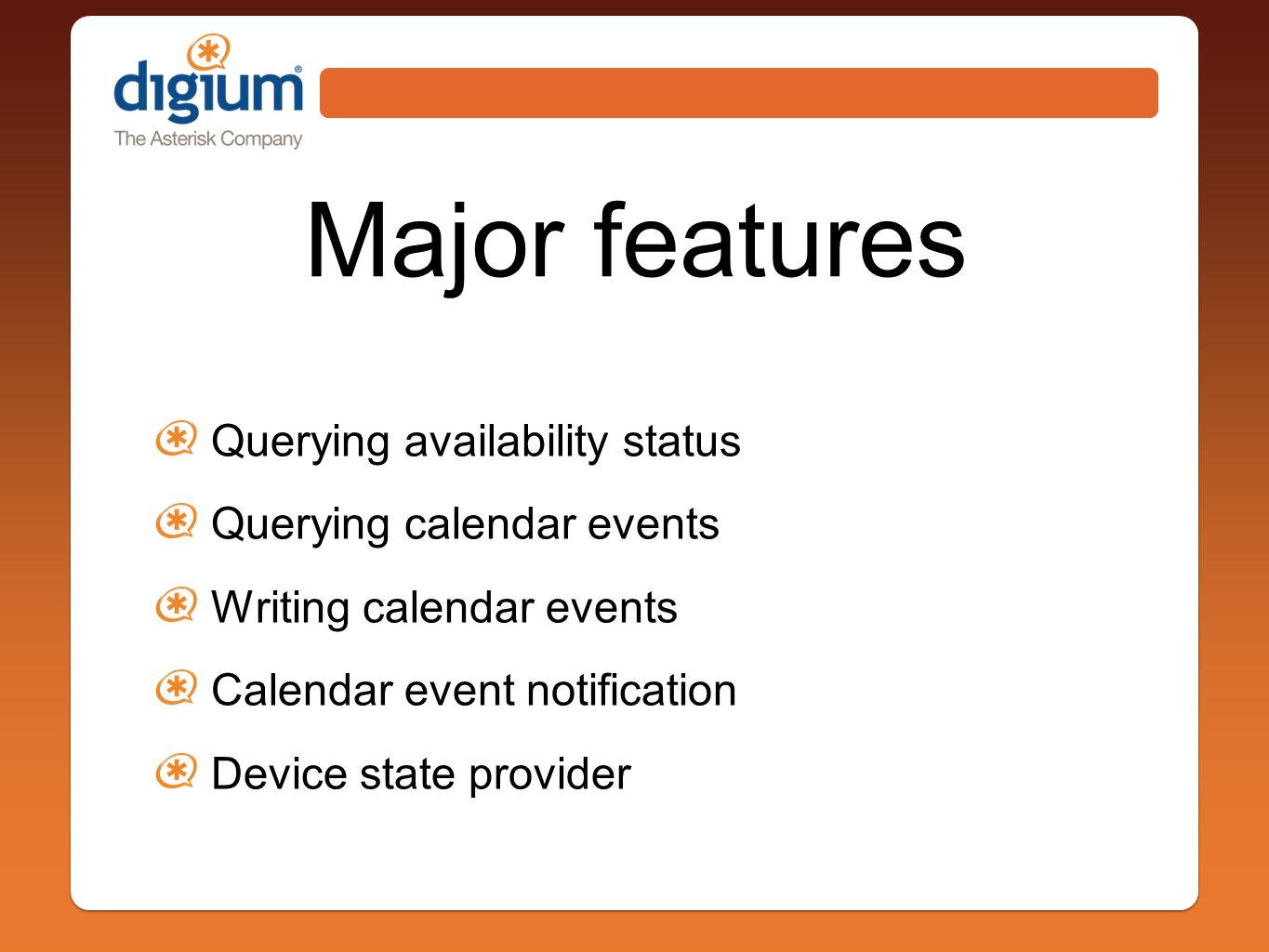 Major features Querying availability status Querying calendar events Writing calendar events Calendar event notification Device state provider