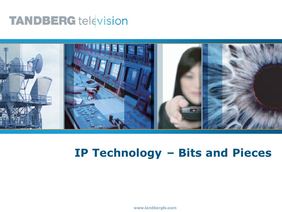 IP Technology – Bits and Pieces