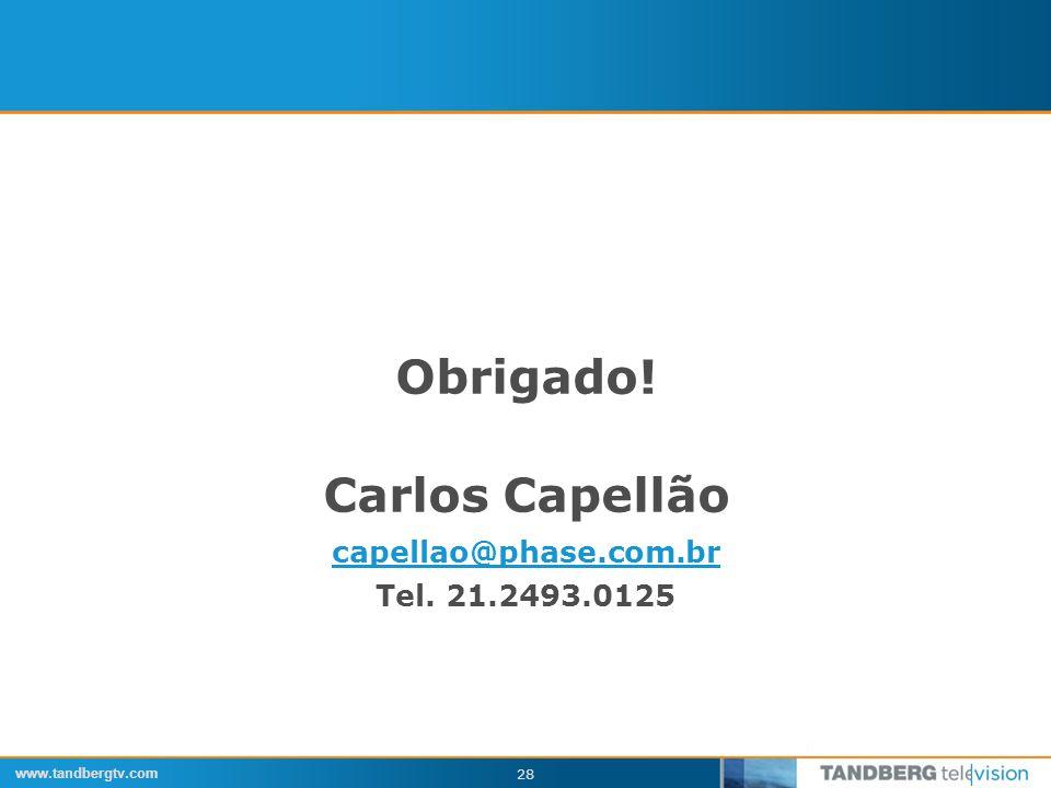 www.tandbergtv.com 28 Obrigado! Carlos Capellão capellao@phase.com.br Tel. 21.2493.0125