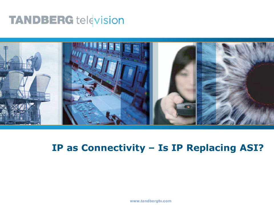 www.tandbergtv.com 4 Introduction We will discuss ASI versus IP for digital video connectivity.