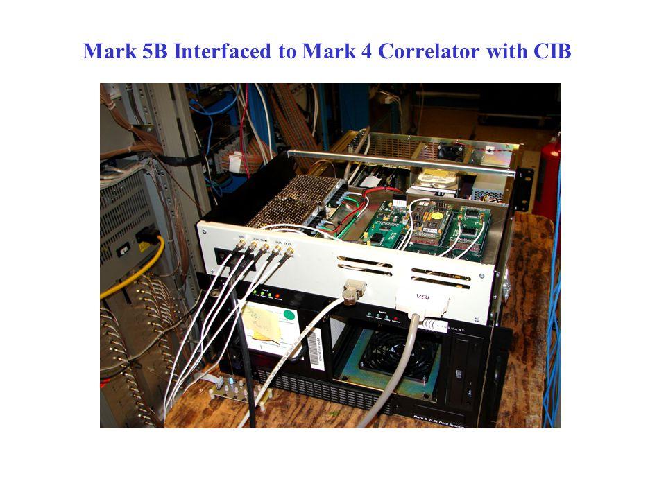 Mark 5B Interfaced to Mark 4 Correlator with CIB