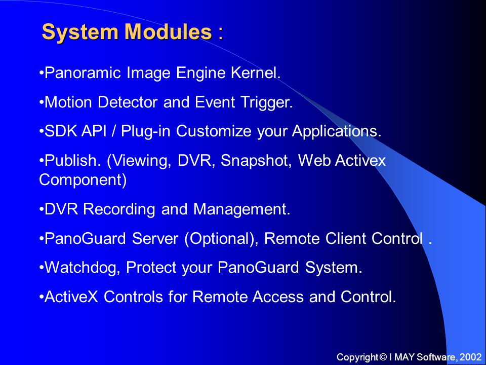 Copyright © I MAY Software, 2002 System Modules : Panoramic Image Engine Kernel.