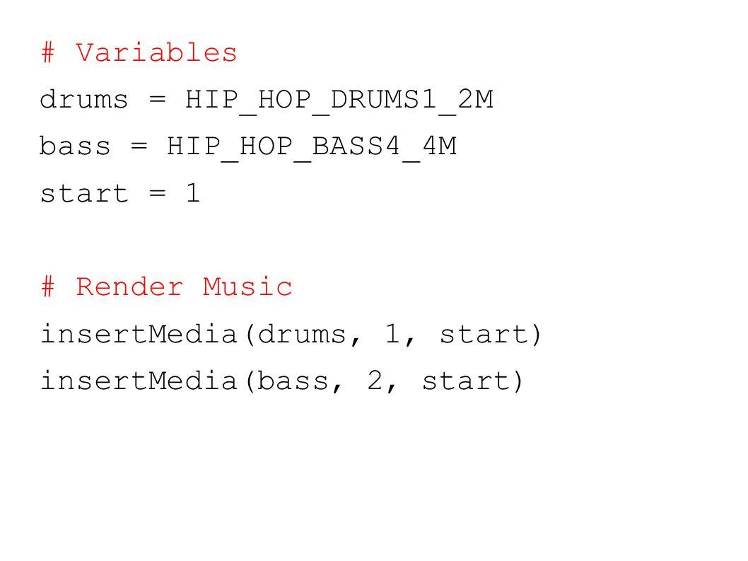 # Variables drums = HIP_HOP_DRUMS1_2M bass = HIP_HOP_BASS4_4M start = 1 # Render Music insertMedia(drums, 1, start) insertMedia(bass, 2, start)
