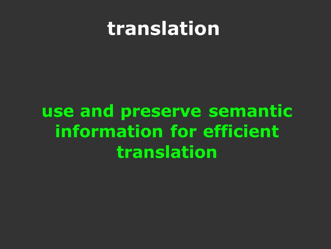 translation use and preserve semantic information for efficient translation