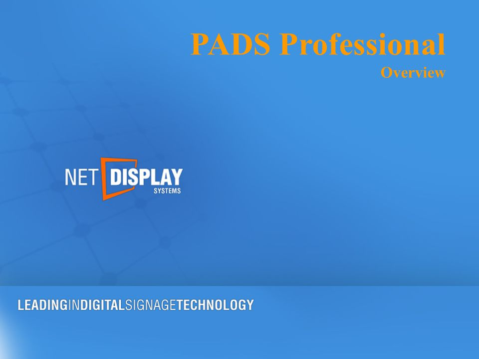 PADS Professional A bundle of easy-to-use software applications for professional digital signage in any environment.
